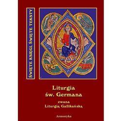 Święta i boska liturgia błogosławionego ojca naszego Germana, biskupa Paryskiego