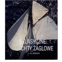 Klasyczne Jachty Żaglowe - Wysyłka od 5,99 - kupuj w sprawdzonych księgarniach !!! (opr. twarda)
