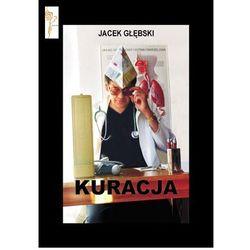 Kuracja - Jacek Głębski (opr. miękka)