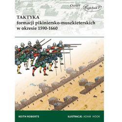 Taktyka formacji pikiniersko-muszkiet. w 1590-1660 (opr. miękka)