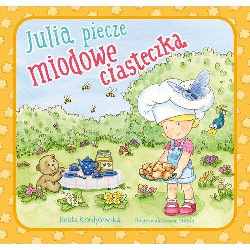 Książki dla dzieci, Julia piecze miodowe ciasteczka (opr. miękka)