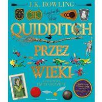 Literatura młodzieżowa, Quidditch przez wieki - ilustrowany - joanne k. rowling (opr. twarda)