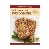 Książki medyczne, Odkrywamy nasiona chia (opr. miękka)