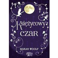 Literatura młodzieżowa, Saga księżycowa T.2 Księżycowy czar (opr. twarda)