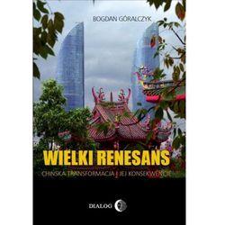 Wielki renesans - Bogdan Góralczyk (opr. broszurowa)