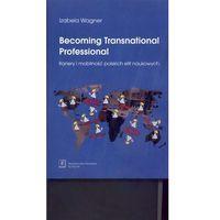 Książki o biznesie i ekonomii, Becoming Transnational Professional Kariery i mobilność (opr. miękka)
