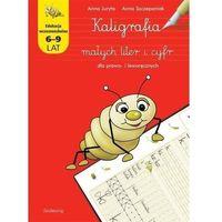 Książki dla dzieci, Kaligrafia małych liter i cyfr dla prawo... - anna juryta, anna szczepaniak (opr. broszurowa)