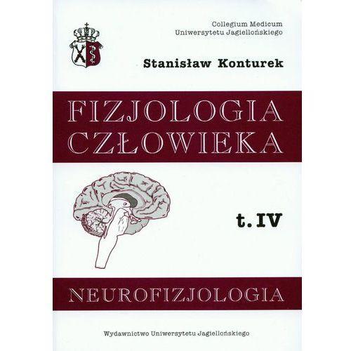 Książki medyczne, Fizjologia człowieka. Tom 4. Neurofizjologia (opr. miękka)