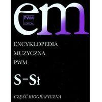 Książki o muzyce, Encyklopedia muzyczna PWM. Część biograficzna. Tom 9 - S- Sł (opr. twarda)