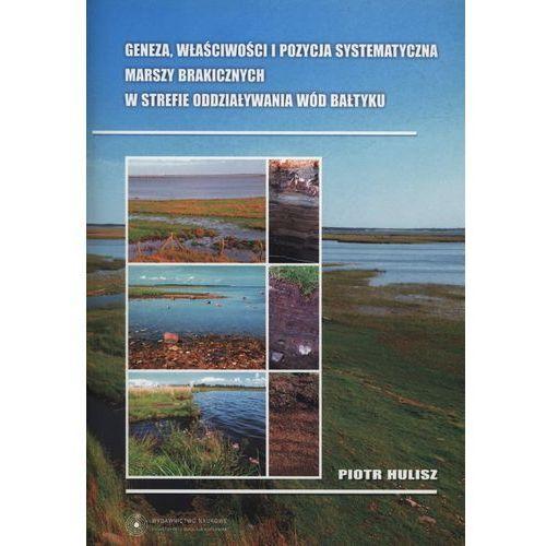Pozostałe książki, Geneza, właściwości i pozycja systematyczna marszy brakicznych w strefie oddziaływań wód Bałtyku - Piotr Hulisz (opr. miękka)
