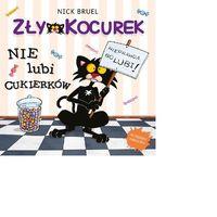 Książki dla dzieci, Zły Kocurek nie lubi cukierków - Nick Bruel (opr. miękka)
