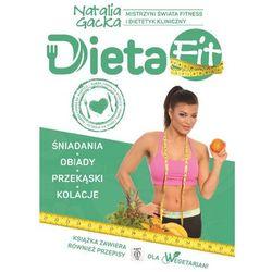 Dieta Fit. Kuchnia według Natalii Gackiej (opr. miękka)