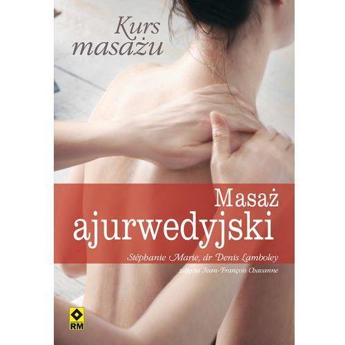 Książki medyczne, Kurs masażu Masaż ajurwedyjski (opr. miękka)