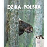Słowniki, encyklopedie, Dzika Polska (opr. twarda)