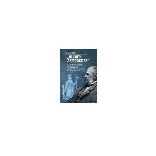 Historia, Diabeł Asmadeusz w niebieskich binoklach i kraj przyszłości. Hr Adam Gurowski i Rosja (opr. twarda)