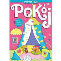 Książki dla dzieci, Projektuję Pokój - Praca zbiorowa (opr. broszurowa)