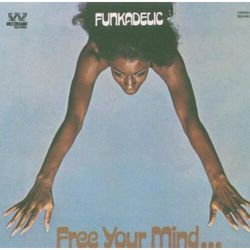 Funkadelic - Free Your Mind And Your..