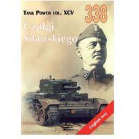 Historia, Czołgi Sikorskiego. Tank Power vol. XCV 338 (opr. broszurowa)