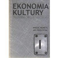 Reportaże, Ekonomia kultury. Przewodnik Krytyki Politycznej (opr. broszurowa)