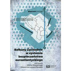 Bałkany Zachodnie w systemie bezpieczeństwa euroatlantyckiego - No author - ebook