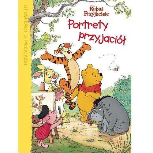 Książki dla dzieci, Kubuś i przyjaciele Portrety przyjaciół (opr. twarda)