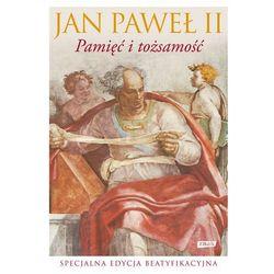Pamięć i tożsamość Rozmowy na przełomie tysiącleci Specjalna edycja beatyfikacyjna