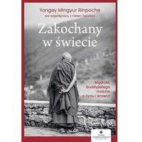 Hobby i poradniki, Zakochany w świecie - yongey mingyur rinpoche,helen tworkov (opr. broszurowa)