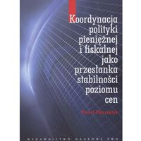 Leksykony techniczne, Koordynacja polityki pieniężnej i fiskalnej jako przesłanka stabilności poziomu cen (opr. miękka)