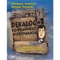 E-booki, Dekalog+1 po-prawnego kierowania - Waldemar Stelmach, Romuald Romański