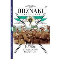 Hobby i poradniki, Wielka Księga Kawalerii Polskiej Odznaki Kawalerii t.24 - Praca zbiorowa (opr. twarda)