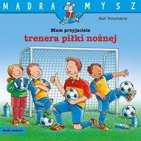 Literatura młodzieżowa, Mam przyjaciela trenera piłki nożnej - ralf butschkow (opr. miękka)