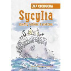 Sycylia Między niebem a morzem (opr. miękka)
