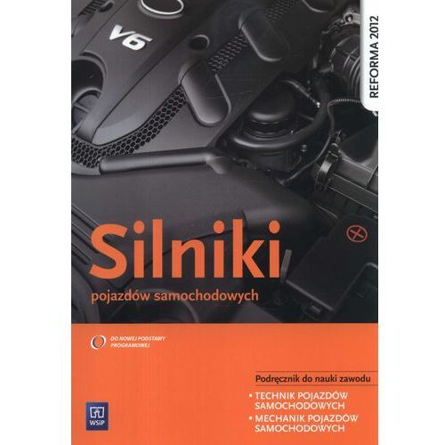 Biblioteka motoryzacji, Silniki pojazdów samochodowych podręcznik do nauki zawodu technik pojazdów samochodowych mechanik pojazdów samochodowych (opr. miękka)