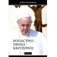 Książki religijne, Bogactwo Drogi Krzyżowej - Paweł Piotrowski (opr. twarda)