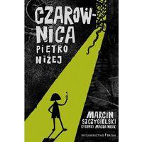 Literatura młodzieżowa, Czarownica Piętro Niżej - Marcin Szczygielski (opr. miękka)