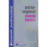Słowniki, encyklopedie, Polsko-angielski słownik biznesu (opr. miękka)