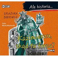E-booki, Ale historia... Kazimierzu, skąd ta forsa?
