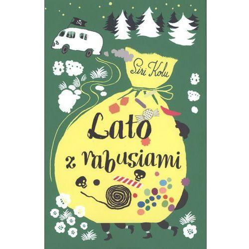 Książki dla dzieci, LATO Z RABUSIAMI - SIRI KOLU OD 24,99zł DARMOWA DOSTAWA KIOSK RUCHU (opr. twarda)
