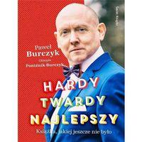 Hobby i poradniki, Hardy, twardy, najlepszy - Burczyk Paweł, Poźnik-Burczyk Olimpia (opr. miękka)