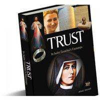 Książki religijne, Trust. In Saint Faustina's Footsteps-RP - Grzegorz Górny, Janusz Rosikoń (opr. twarda)