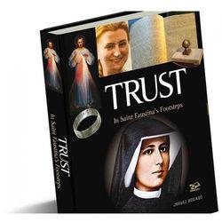 Trust. In Saint Faustina's Footsteps-RP - Grzegorz Górny, Janusz Rosikoń (opr. twarda)