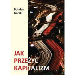 Jak przeżyć kapitalizm (opr. broszurowa)