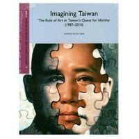 Pozostałe książki, Imagining Taiwan: The Role of Art in Taiwans Quest for Identity McIntyre, Sophie