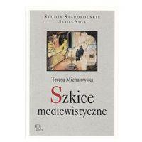 Literaturoznawstwo, Szkice mediewistyczne - Wysyłka od 3,99 - porównuj ceny z wysyłką (opr. miękka)