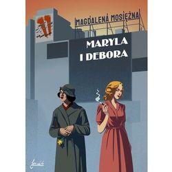 Maryla i Debora - Magdalena Mosiężna - ebook