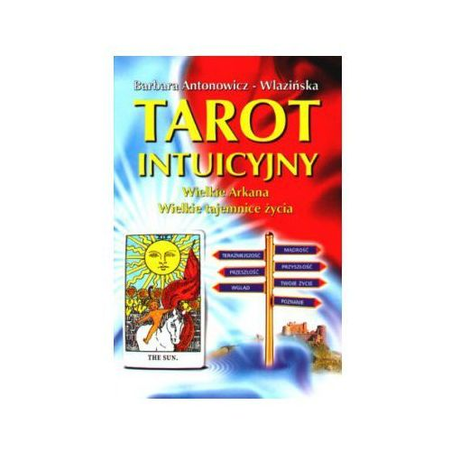Senniki, wróżby, numerologia i horoskopy, Tarot intuicyjny wielkie arkana. Darmowy odbiór w niemal 100 księgarniach! (opr. twarda)