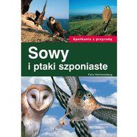 Książki o florze i faunie, Sowy i ptaki szponiaste (opr. miękka)