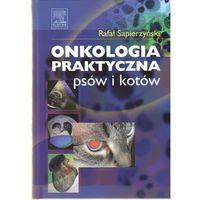Biologia, Onkologia praktyczna psów i kotów (opr. twarda)