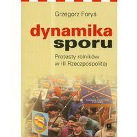 E-booki, Dynamika sporu. Protesty rolników w III Rzeczpospolitej - Grzegorz Foryś