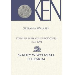 Komisja Edukacji Narodowej 1773-1794 Szkoły w Wydziale Poleskim (opr. twarda)